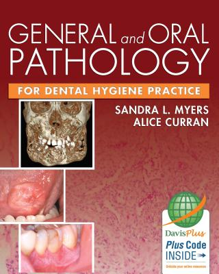 General and Oral Pathology for Dental Hygiene Practice By Myers, Sandra/ Curran, Alice
