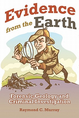 Evidence from the Earth By Murray, Raymond C.
